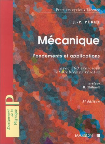 MECANIQUE. : Fondements et applications