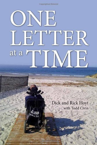 One Letter at a Time by Dick and Rick Hoyt with Todd Civin (2012-11-01)