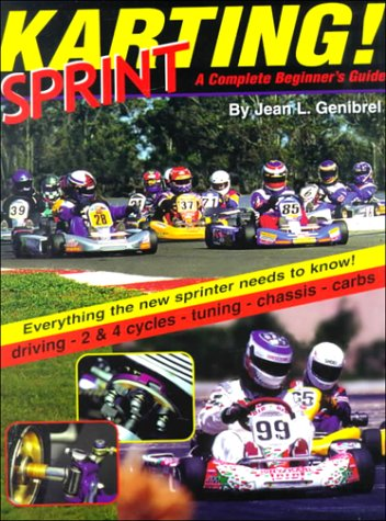 Sprint Karting: A Complete Beginner's Guide por Jean L. Genibrel