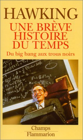 Une brève histoire du temps, du Big-bang aux trous noirs par Stephen William Hawking