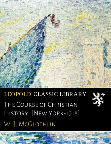 the-course-of-christian-history-new-york-1918