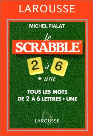 Scrabble 2 à 6 lettres + une