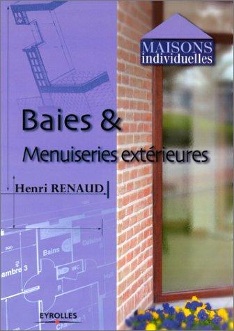 Descargar Libro Baies & menuiseries extérieures de Henri Renaud
