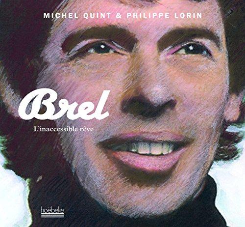 Brel: L'inaccessible rêve par Philippe Lorin