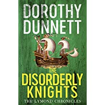 The Disorderly Knights: The Lymond Chronicles Book Three