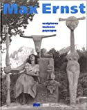 Max Ernst - Sculptures, maisons, paysages