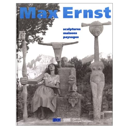 Max Ernst: Sculptures, maisons, paysages