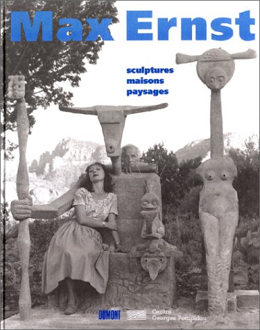 Max Ernst: Sculptures Maisons Paysages por Werner Spies