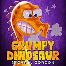 Grumpy Dinosaur: (Childrens books about anger, toddler, kids books,  ages 3 5, dinosaurs) (Emotions & Feelings Book 2) (English Edition)