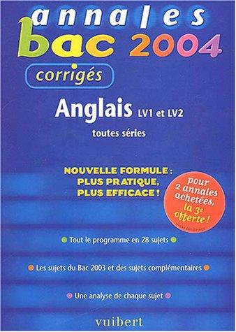 Annales Bac 2004 : Anglais LV1 et LV2, toutes séries (Sujets corrigés)