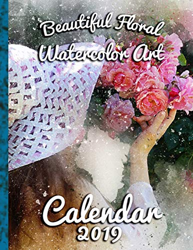 Beautiful Floral Watercolor Art: Calendar 2019