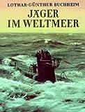 Jäger im Weltmeer - Lothar-Günther Buchheim