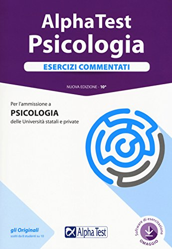 Alpha Test. Psicologia. Esercizi commentati. Con software