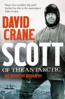 Scott of the Antarctic: A Life of Courage and Tragedy in the Extreme South von [Crane, David]