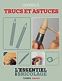 Techniques de base : conseils, trucs et astuces (L'essentiel du bricolage)
