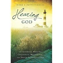 Hearing God: For Intimacy, Healing, Creativity, Meditation, and Dream Interpretation (English Edition)