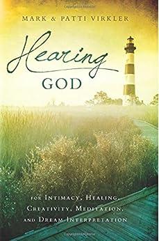 Hearing God: For Intimacy, Healing, Creativity, Meditation, and Dream Interpretation par [Virkler, Mark, Virkler, Patti]