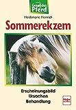 Sommerekzem: Erscheinungsbild - Ursachen - Behandlung (Gesundes Pferd)