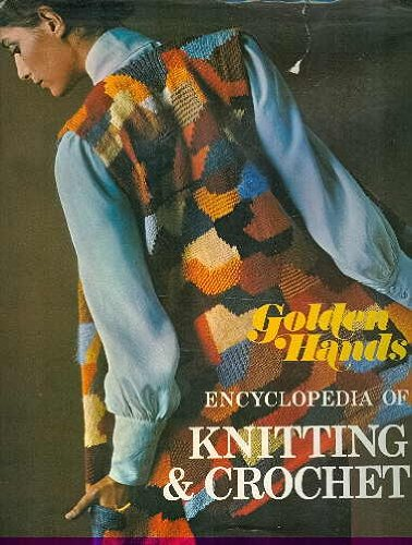 Golden Hands Encyclopaedia of Knitting and Crochet (Häkeln Golden)