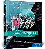 Adobe InDesign CC: Schritt für Schritt zum perfekten Layout - Markus Wäger