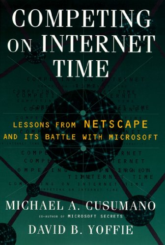 competing-on-internet-time-lessons-from-netscape-and-its-battle-with-microsoft-english-edition