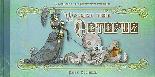 Walking Your Octopus: A Guide to the Domesticated Cephalopod