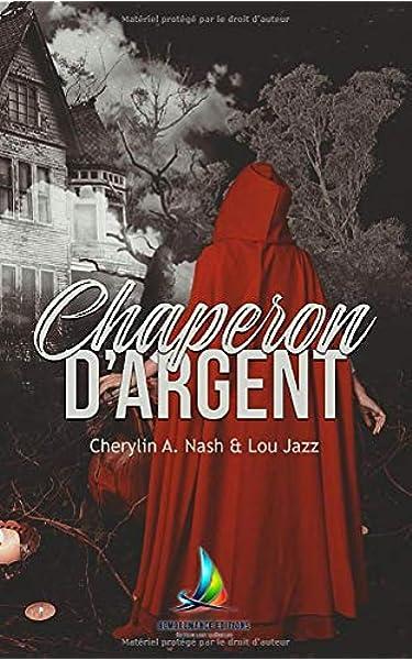 Amazon Fr Chaperon D Argent Roman Lesbien Livre Lesbien A Nash Cherylin Jazz Lou Livres