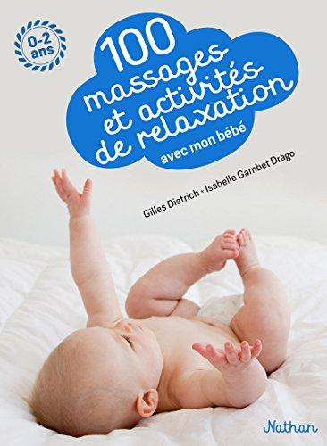 100 massages et activités de relaxation avec mon bébé par Isabelle Gambet-Drago