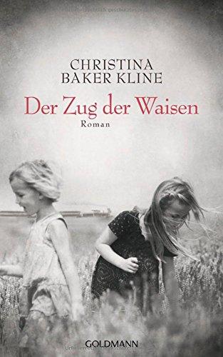 Buchseite und Rezensionen zu 'Der Zug der Waisen: Roman' von Christina Baker Kline