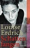 Schattenfangen: Roman (suhrkamp taschenbuch) von Louise Erdrich