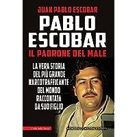 Pablo Escobar. Il padrone del male