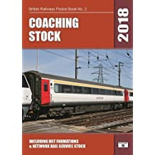 Coaching Stock 2018: Including HST Formations and Network Rail Service Stock (British Railways Pocket Books)