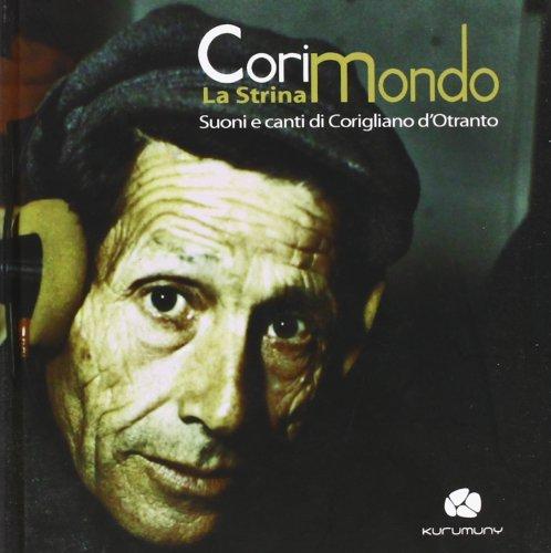 Corimondo. La strina suoni ecanti di Corigliano d'Otranto. Con CD Audio