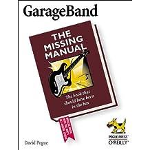 GarageBand : The Missing Manual (en anglais)