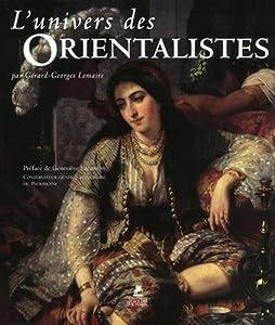 vignette de 'L'univers des orientalistes (Gérard-Georges Lemaire)'
