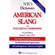 NTC's Dictionary of American Slang and Colloquial Expressions by Richard A. Spears (1994-08-24)