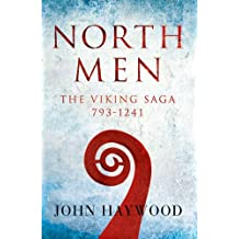 Northmen: The Viking Saga 793-1241 by John Haywood (2016-10-06)