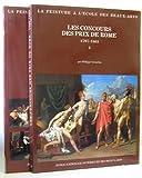 Les Concours des Prix de Rome de Peinture - 1797 - 1868 - Tome 1