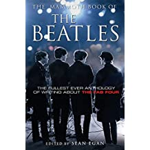 The Mammoth Book of the Beatles (Mammoth Books, Band 147)