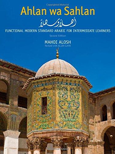 Ahlan Wa Sahlan: Functional Modern Standard Arabic for Intermediate Learners, Second Edition