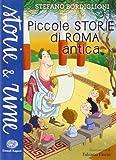 Piccole storie di Roma antica. Ediz. illustrata