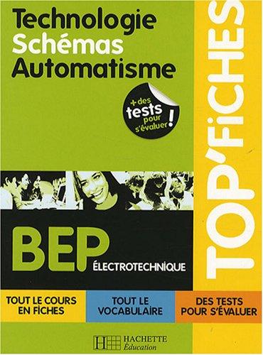 Technologie Schémas Automatisme BEP électrotechnique par Pierre Graftieaux