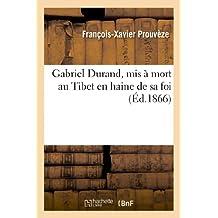 Gabriel Durand, mis à mort au Thibet en haine de sa foi