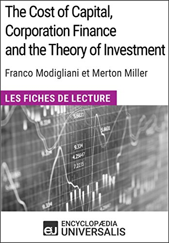 The Cost of Capital, Corporation Finance and the Theory of Investment de Merton Miller: Les Fiches de lecture d'Universalis