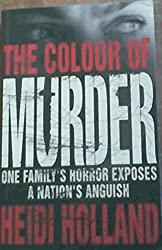 Colour of Murder, The: One Family's Horror Exposes a Nation's Anguish