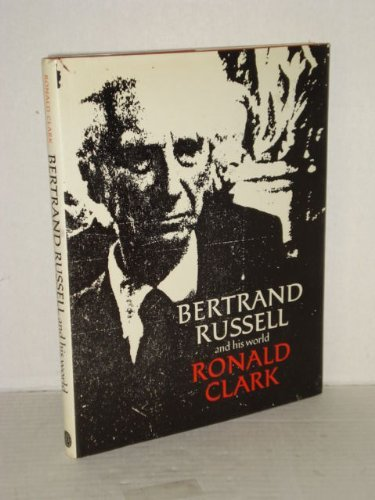 Bertrand Russell and His World (Pictorial Biography)