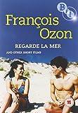Francois Ozon - Regarde La Mer and Other Shorts [Import anglais]