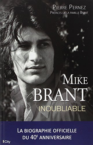 Mike Brant, inoubliable: la biographie officielle