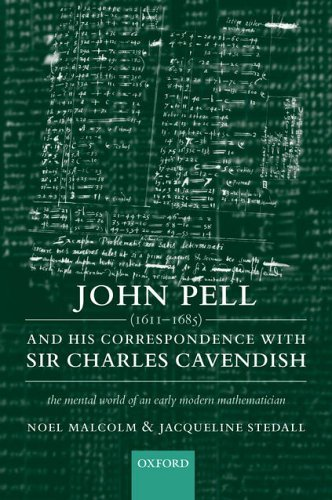 John Pell (1611-1685) and His Correspondence with Sir Charles Cavendish: The Mental World of an Early Modern Mathematician by Noel Malcolm (2005-02-01)
