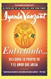 eBook Gratis da Scaricare Entretanto in the meantime spanish Descubra Su Propio Yo y el Amor que Ansia by Iyanla Vanzant 1999 10 05 (PDF,EPUB,MOBI) Online Italiano